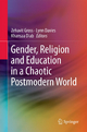 Gender, Religion and Education in a Chaotic Postmodern World - Zehavit Gross; Lynn Davies; Al- Khansaa Diab