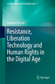 Resistance, Liberation Technology and Human Rights in the Digital Age - Giovanni Ziccardi