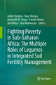 Fighting Poverty in Sub-Saharan Africa: The Multiple Roles of Legumes in Integrated Soil Fertility Management - Andre Bationo; Boaz Waswa; Jeremiah M. Okeyo; Fredah Maina