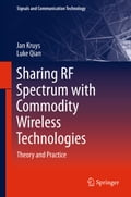 Sharing RF Spectrum with Commodity Wireless Technologies - Jan Kruys, Luke Qian