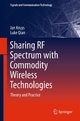 Sharing RF Spectrum with Commodity Wireless Technologies - Jan Kruys;  Luke Qian