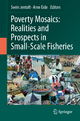 Poverty Mosaics: Realities and Prospects in Small-scale Fisheries - Svein Jentoft; Arne H. Eide