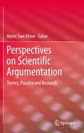 Perspectives on Scientific Argumentation - Myint Swe Khine