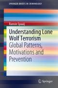 Understanding Lone Wolf Terrorism - Ramon Spaaij