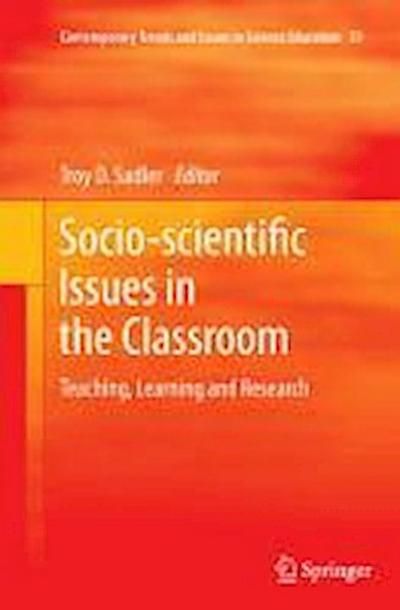 Socio-scientific Issues in the Classroom - Troy D. Sadler