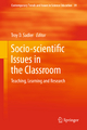 Socio-scientific Issues in the Classroom - Troy Sadler
