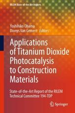 Application of Titanium Dioxide Photocatalysis to Construction Materials - Ohama, Yoshihiko (EDT)/ Van Gemert, Dionys (EDT)
