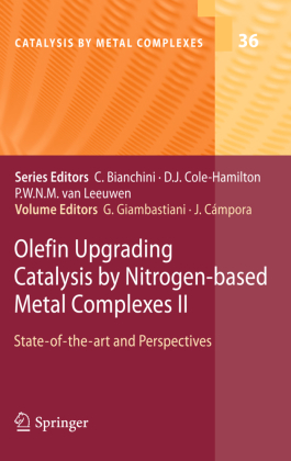 Catalysis by Metal Complexes: Olefin Upgrading Catalysis by Nitrogen-based Metal Complexes II - State of the art and Perspectives - Giambastiani, Giuliano (Hrsg.) / Campora, Juan (Hrsg.)