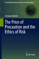 Price of Precaution and the Ethics of Risk - Christian Munthe
