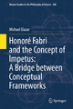 Honore Fabri and the Concept of Impetus: a Bridge Between Conceptual Frameworks - Michael Elazar