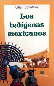 Indigenas Mexicanos - Lilian Scheffler