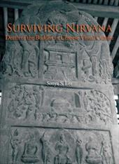 Surviving Nirvana: Death of the Buddha in Chinese Visual Culture - Lee, Sonya S.
