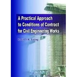 A Practical Approach to Conditions of Contract for Civil Engineering Works - David Y. K. Leung