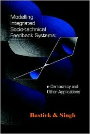 Modelling Integrated Socio Technical Feedback Systems: e Democracy and Other Applications - Zach-Amaury Boufoy-Bastick, Lenandlar Singh