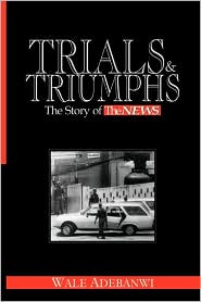 Trials and Triumphs the Story of Thenews
