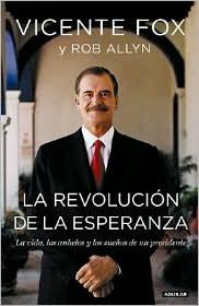 La revolución de la esperanza - Vicente Fox, Rob Allyn