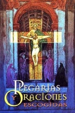 Plegarias y Oraciones Escogidas: Selected Pledges and Prayers - Bautista, Francisco Javier Javier, Padre Francisco