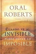 Como Hacer Lo Imposible: When You See the Invisible, You Can Do the Impossible