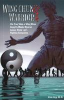 Wing Chun Warrior: The True Tales of Wing Chun Kung Fu Master Duncan Leung, Bruce Lee's Fighting Companion
