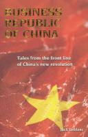 Business Republic of China: Tales from the Front Line of China's New Revolution
