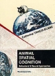 Animal Spatial Cognition: Behavioural And Brain Approach - Catherine Thinus-Blanc