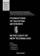 Foundations of Quantum Mechanics in the Light of New Technology - Yoshimasa Murayama; Sadao Nakajima; Akira Tonomura
