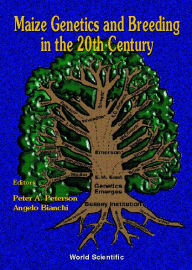 Maize Genetics and Breeding in the 20th Century - Peter A. Peterson