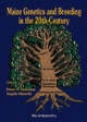Maize Genetics And Breeding In The 20th Century - Peter A. Peterson; Angelo Bianchi
