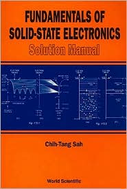 Fundamentals of Solid-State Electronics: Solution Manual - Chih-Tang Sah