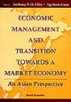 Economic Management and Transition Towards a Market Economy - Anthony T. H. Chin; Ng Hock Guan