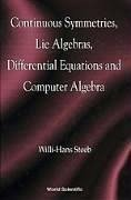 Continuous Symmetries, Lie Algebras, Differential Equations and Computer Algebra - Steeb, Willi-Hans