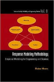 Response Modeling Methodology: Empirical Modeling for Engineering and Science - Haim Shore