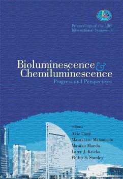 Bioluminescence and Chemiluminescence: Progress and Perspectives - Proceedings of the 13th International Symposium - Herausgeber: Kricka, Larry J. Tsuji, Akio Stanley, Philip E.