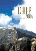 High Energy Physics: Ichep 2004 - Proceedings of the 32nd International Conference (in 2 Volumes)