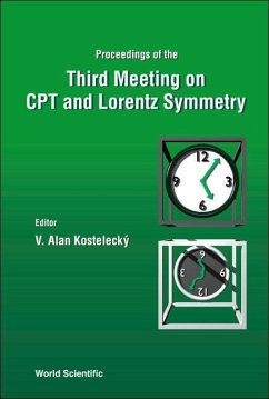 Third Meeting on CPT and Lorentz Symmetry: Proceedings of the Indiana University, Bloomington, USA 4-7 August 2004 - Herausgeber: Kostelecky, V. Alan