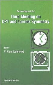 Third Meeting on CPT and Lorentz Symmetry: Proceedings of the Indiana University, Bloomington, USA 4-7 August 2004