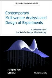 Contemporary Multivariate Analysis and Design of Experiments: In Celebration of Prof Kai-Tai Fang's 65Th Birthday