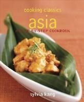 Cooking Classics: Asian: A Step-By-Step Cookbook - Cavendish, Marshall Kang, Sylvia