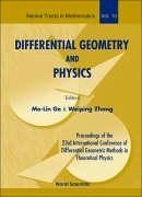 Differential Geometry and Physics: Proceedings of the 23rd International Conference of Differential Geometric Methods in Theoretical Physics - Ge, Mo-Lin / Zhang, Weiping (eds.)