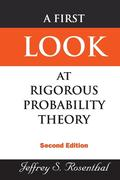 Rosenthal, Jeffrey S.: A First Look at Rigorous Probability Theory
