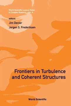 Frontiers in Turbulence and Coherent Structures - Denier, Jim / Frederiksen, Jorgen S (eds.)