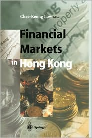Financial Markets in Hong Kong - Chee-Keong Low (Editor)
