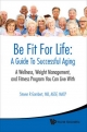 Be Fit For Life: A Guide To Successful Aging - A Wellness, Weight Management, And Fitness Program You Can Live With - Steven R. Gambert
