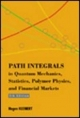 Path Integrals in Quantum Mechanics, Statistics, Polymer Physics, and Financial Markets - Hagen Kleinert