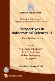 Perspectives in Mathematical Science II: Pure Mathematics - N S Narasimha Sastry