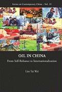 Oil in China: From Self-Reliance to Internationalization