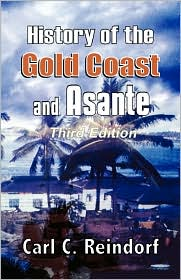 History Of The Gold Coast And Asante. Third Edition - Carl C. Reindorf