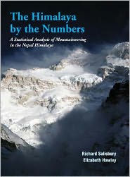 The Himalaya By the Numbers: A Statistical Analysis of Mountaineering in the Nepal Himalaya - Richard Salisbury