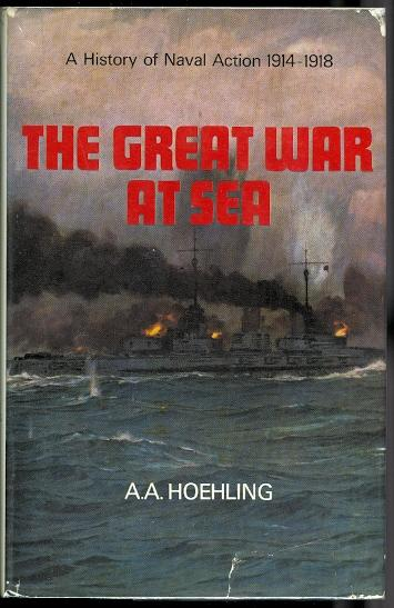 THE GREAT WAR AT SEA: A HISTORY OF NAVAL ACTION 1914-18.