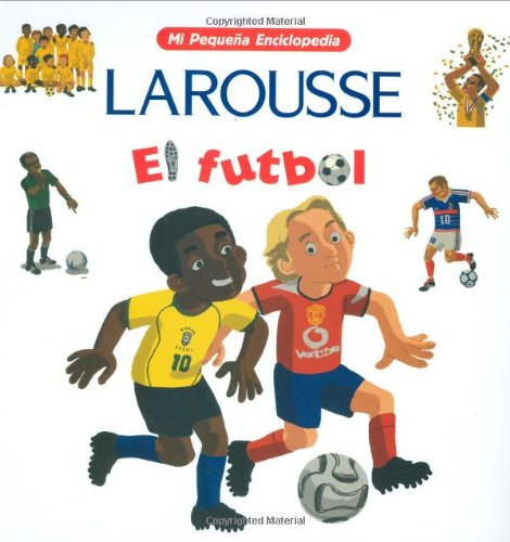 Mi Pequena Enciclopedia - Futbol - Larousse (Mexico), Editors of